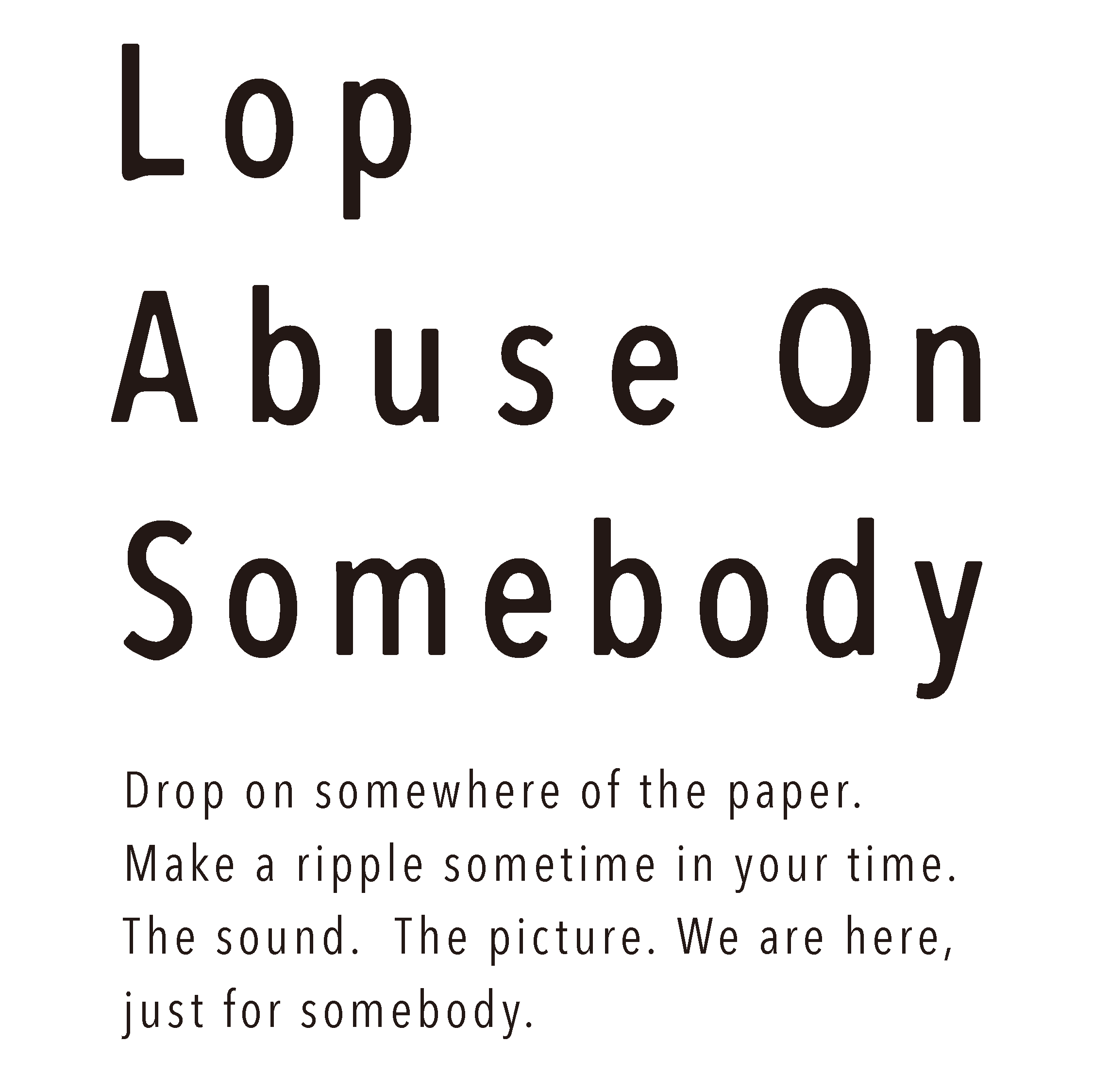 Lop Abuse On Somebody Official Web Site